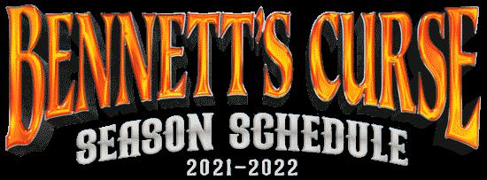 Bennett's Curse Schedule